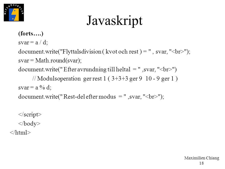 Javaskript (forts….) svar = a / d;