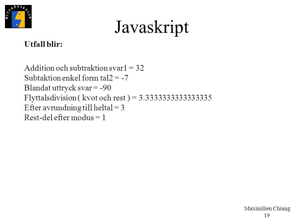 Javaskript Utfall blir: