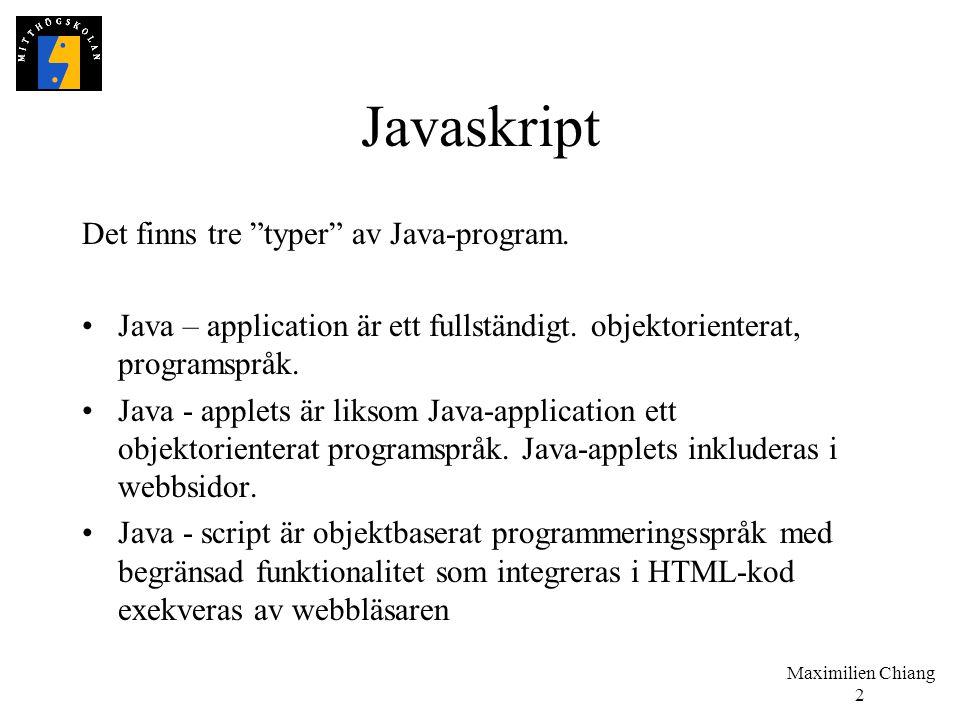 Javaskript Det finns tre typer av Java-program.