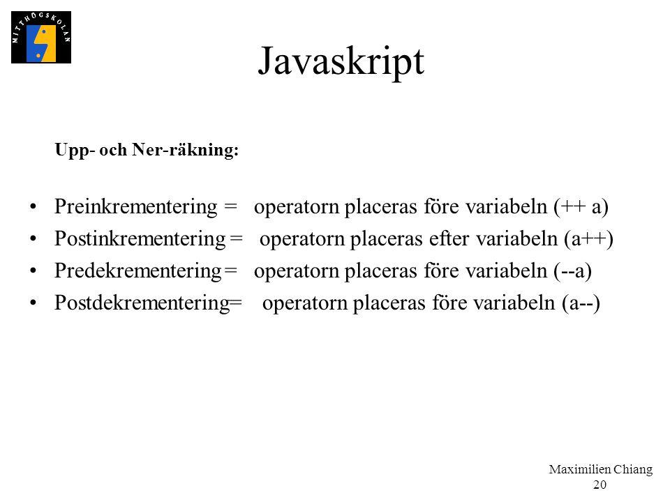 Javaskript Upp- och Ner-räkning: Preinkrementering = operatorn placeras före variabeln (++ a)