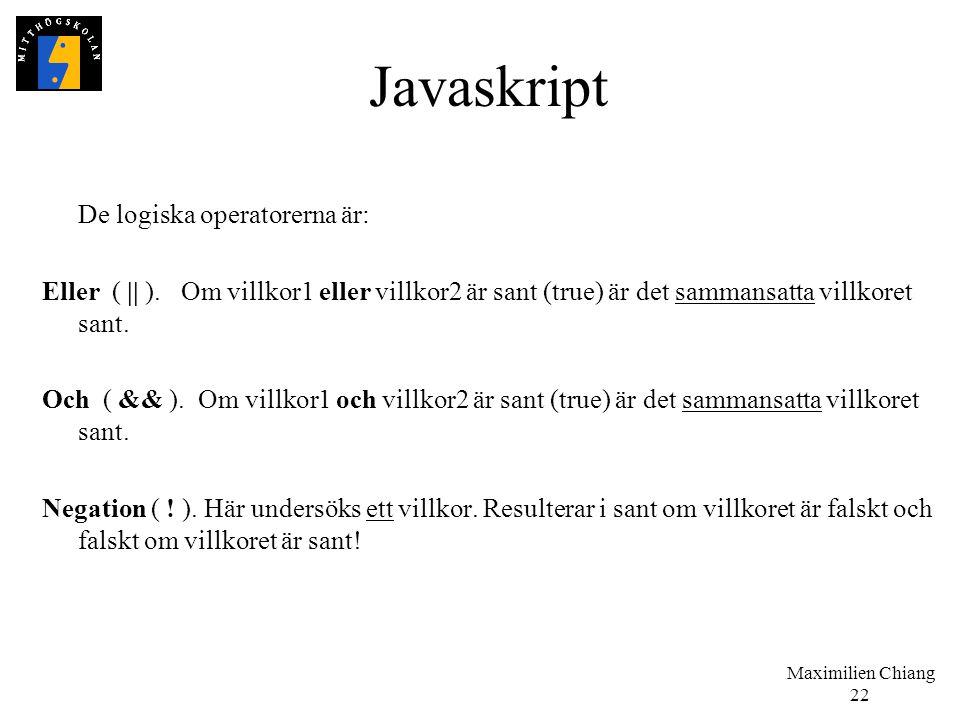 Javaskript De logiska operatorerna är: