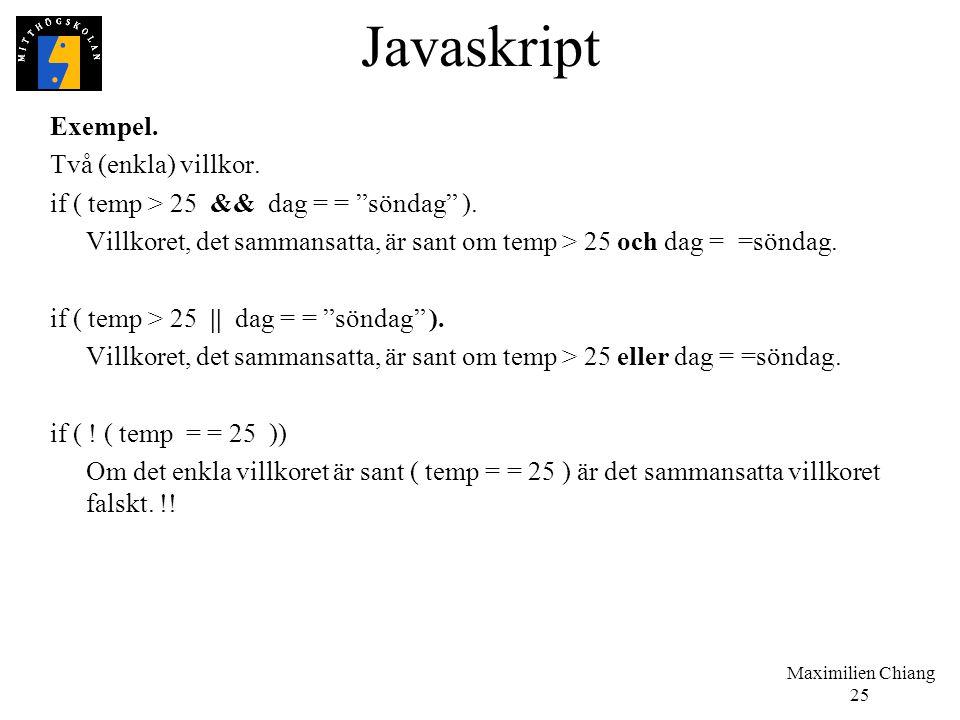 Javaskript Exempel. Två (enkla) villkor.