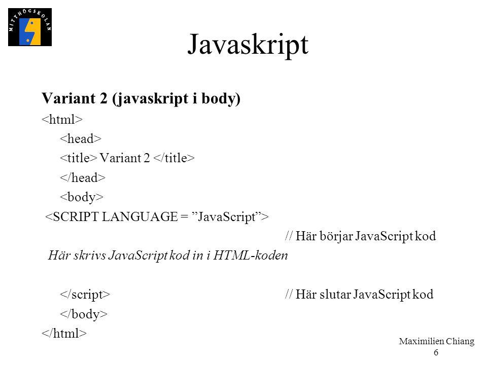 Javaskript Variant 2 (javaskript i body) <html> <head>