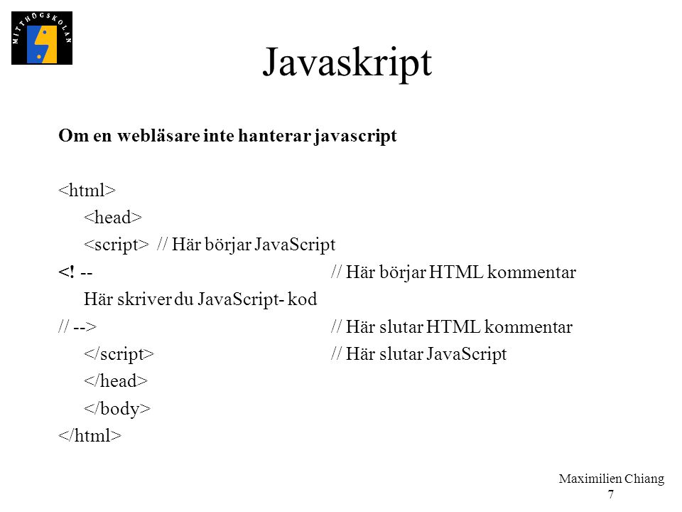 Javaskript Om en webläsare inte hanterar javascript <html>