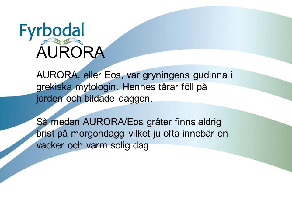 AURORA AURORA, eller Eos, var gryningens gudinna i grekiska mytologin. Hennes tårar föll på jorden och bildade daggen.