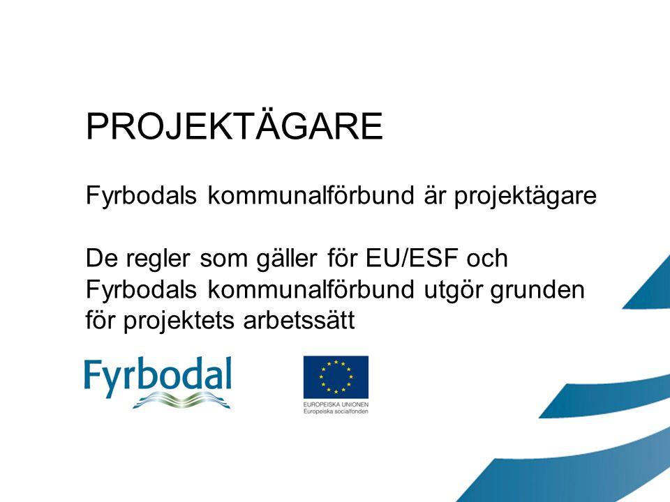 PROJEKTÄGARE Fyrbodals kommunalförbund är projektägare