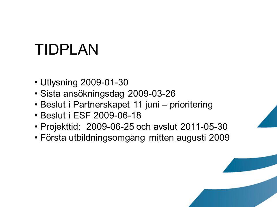 TIDPLAN Utlysning 2009-01-30 Sista ansökningsdag 2009-03-26