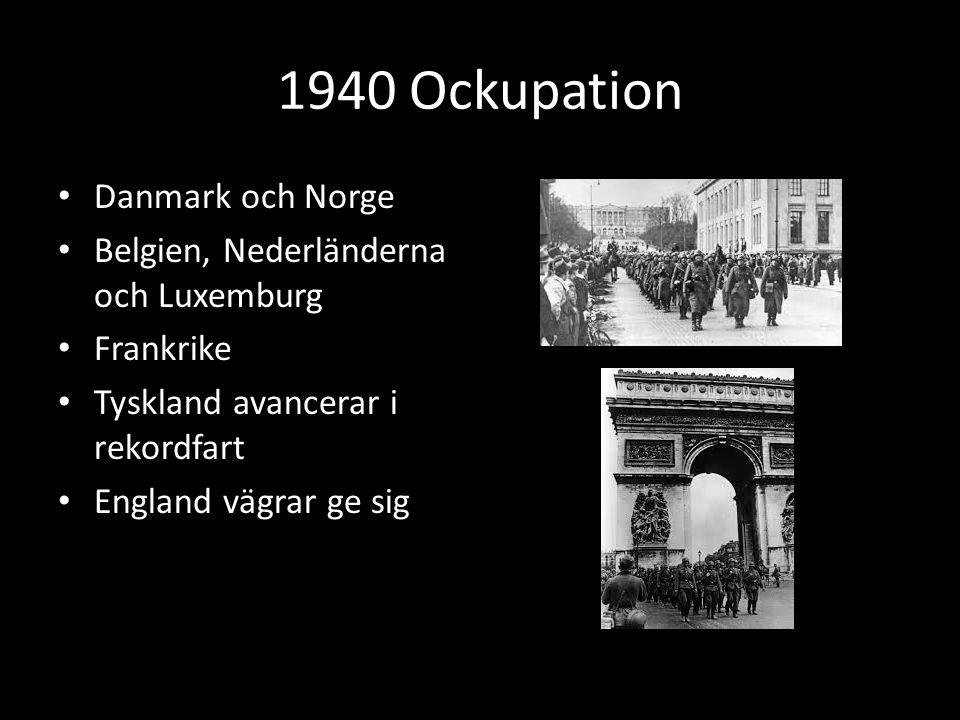 1940 Ockupation Danmark och Norge Belgien, Nederländerna och Luxemburg