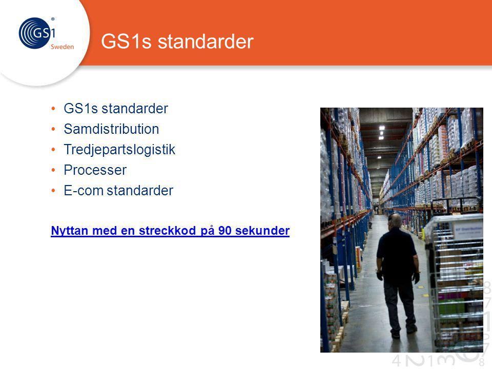 GS1s standarder GS1s standarder Samdistribution Tredjepartslogistik