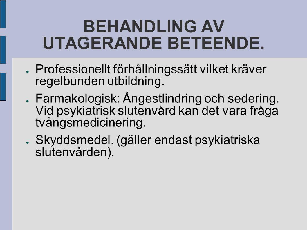 BEHANDLING AV UTAGERANDE BETEENDE.