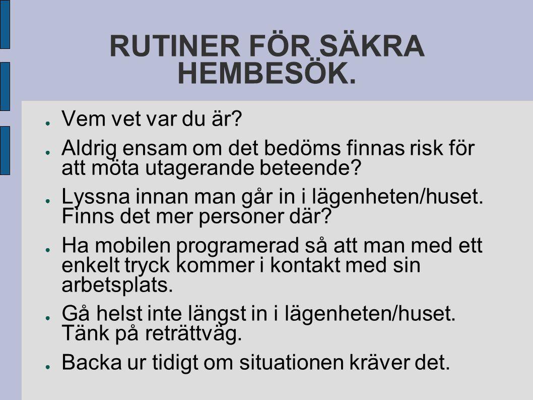 RUTINER FÖR SÄKRA HEMBESÖK.