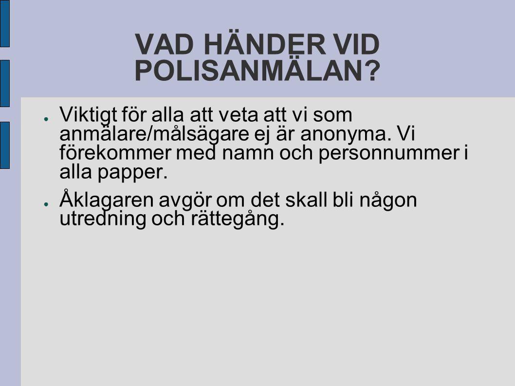 VAD HÄNDER VID POLISANMÄLAN