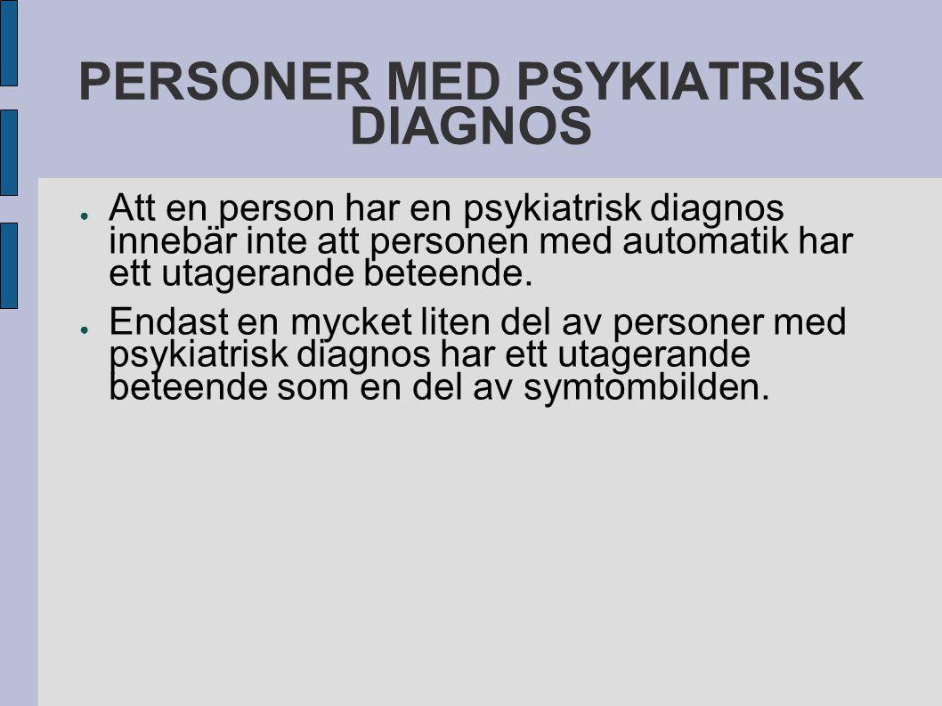 PERSONER MED PSYKIATRISK DIAGNOS