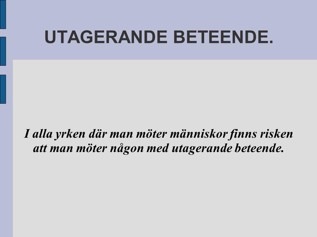 UTAGERANDE BETEENDE.