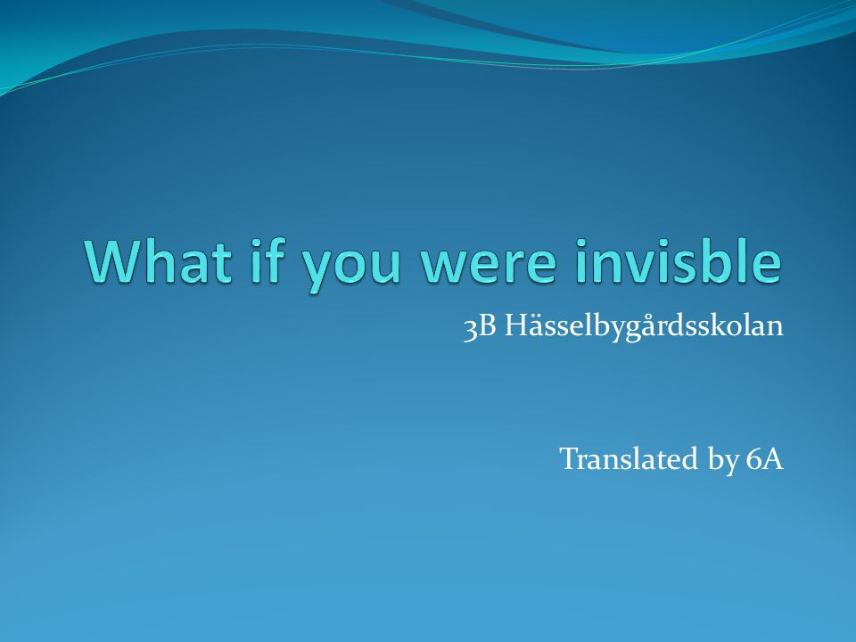 What if you were invisble