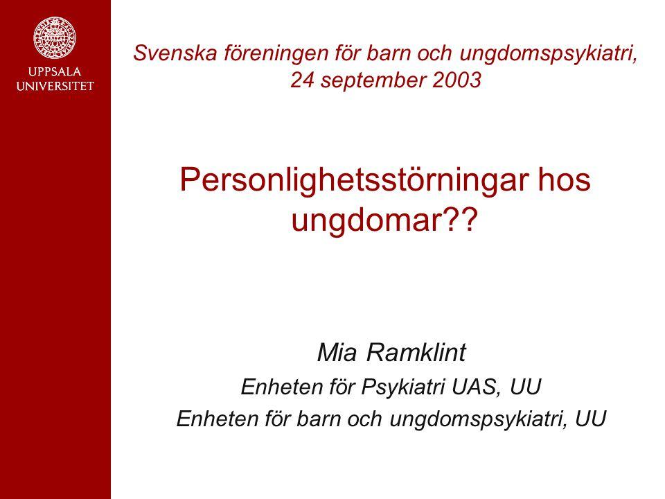 Svenska föreningen för barn och ungdomspsykiatri, 24 september 2003 Personlighetsstörningar hos ungdomar