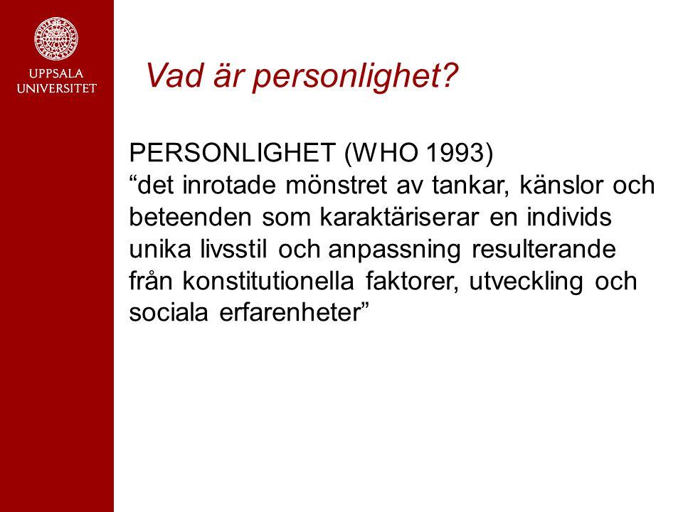 Vad är personlighet PERSONLIGHET (WHO 1993)