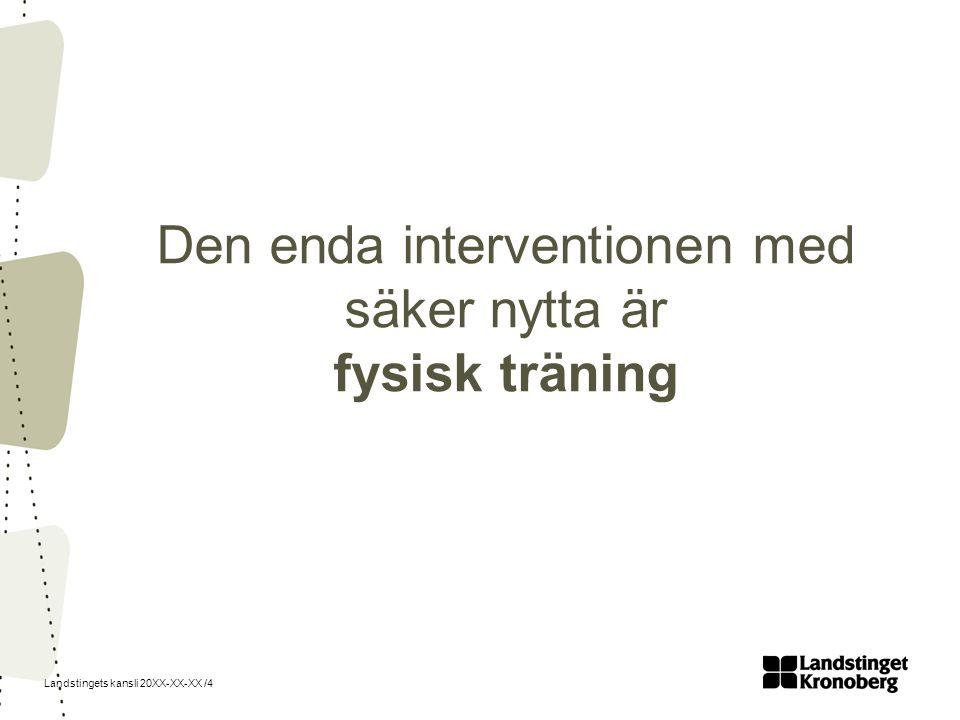 Den enda interventionen med säker nytta är fysisk träning