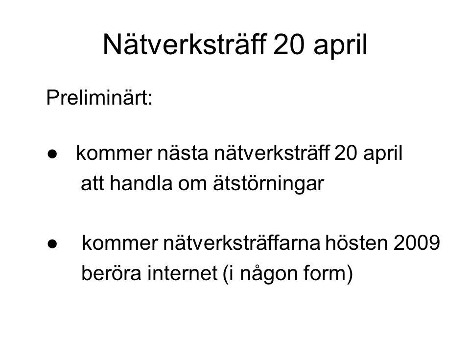 Nätverksträff 20 april Preliminärt: