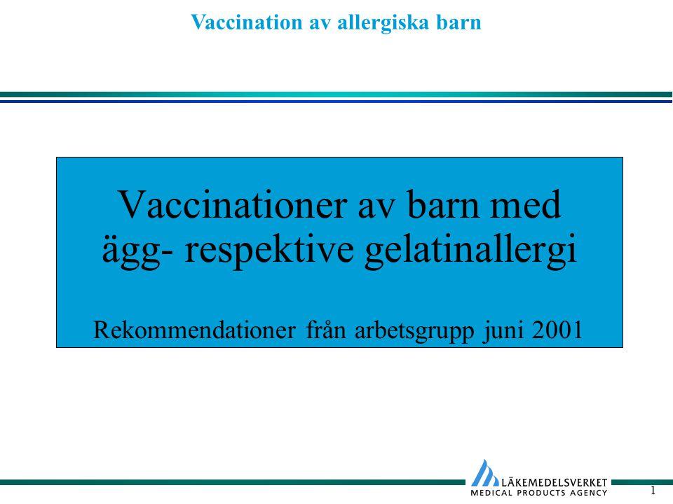 Vaccinationer av barn med ägg- respektive gelatinallergi Rekommendationer från arbetsgrupp juni 2001