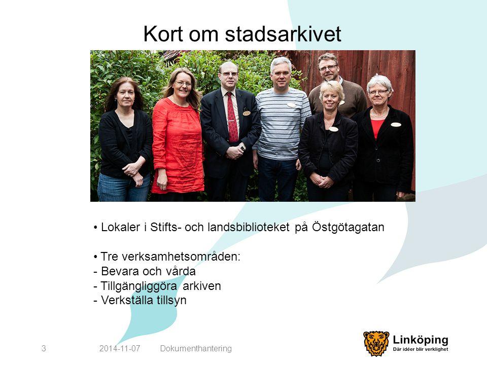 Kort om stadsarkivet Lokaler i Stifts- och landsbiblioteket på Östgötagatan. Tre verksamhetsområden: