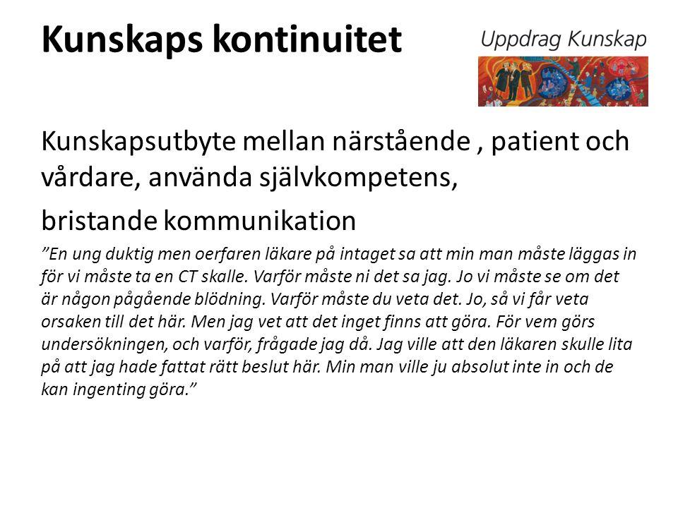 Kunskaps kontinuitet Kunskapsutbyte mellan närstående , patient och vårdare, använda självkompetens,