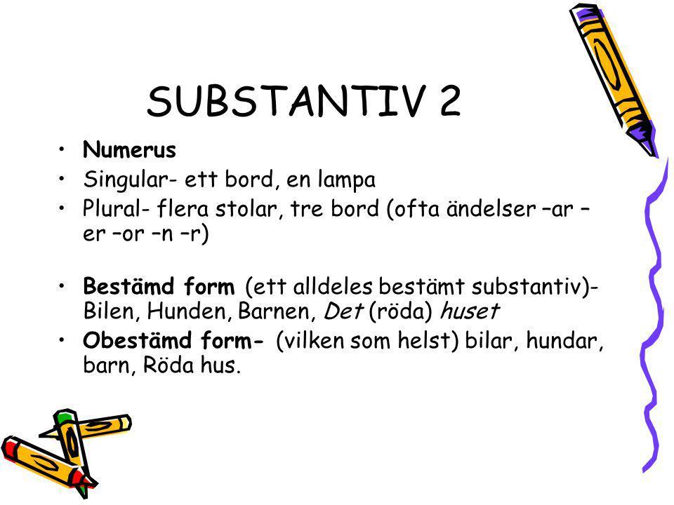 SUBSTANTIV 2 Numerus Singular- ett bord, en lampa