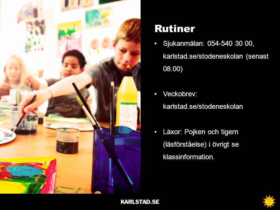 Rutiner Sjukanmälan: 054-540 30 00, karlstad.se/stodeneskolan (senast 08.00) Veckobrev: karlstad.se/stodeneskolan.