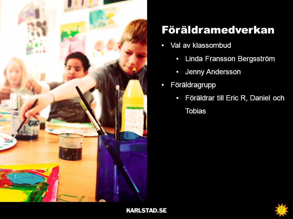 Föräldramedverkan Val av klassombud Linda Fransson Bergsström