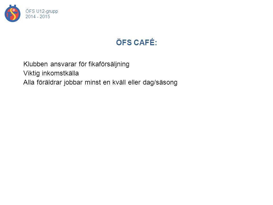 ÖFS U12-grupp 2014 - 2015. ÖFS CAFÉ: