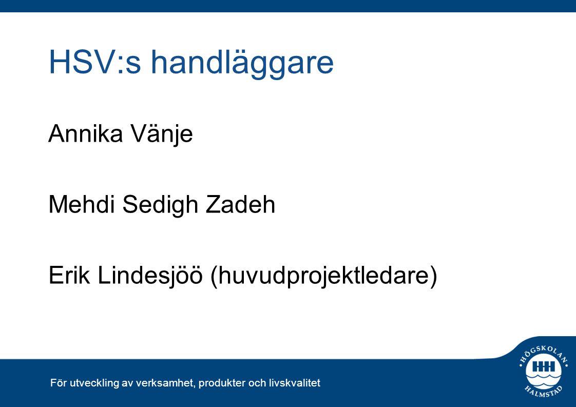 HSV:s handläggare Annika Vänje Mehdi Sedigh Zadeh