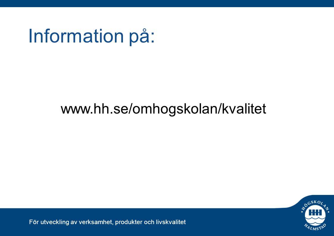 Information på: www.hh.se/omhogskolan/kvalitet