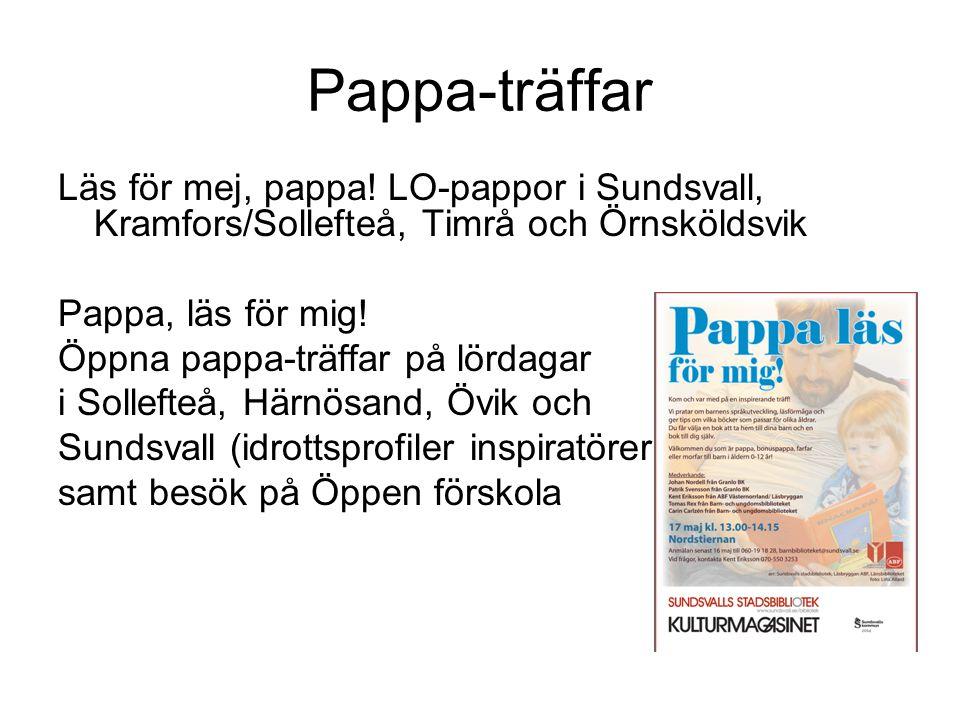 Pappa-träffar Läs för mej, pappa! LO-pappor i Sundsvall, Kramfors/Sollefteå, Timrå och Örnsköldsvik.
