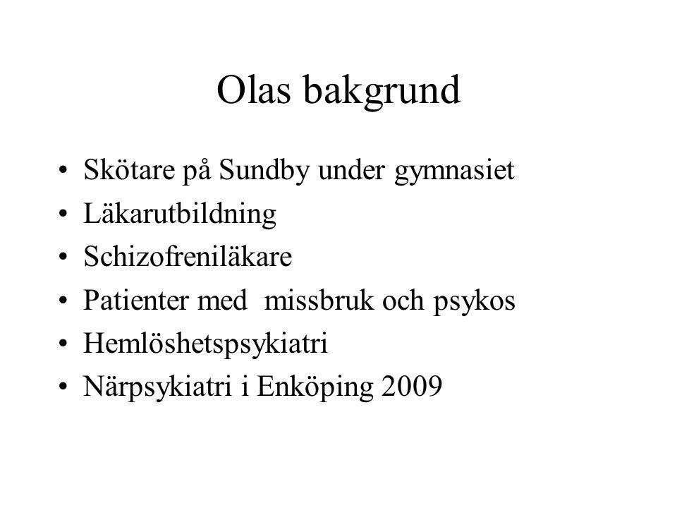 Olas bakgrund Skötare på Sundby under gymnasiet Läkarutbildning