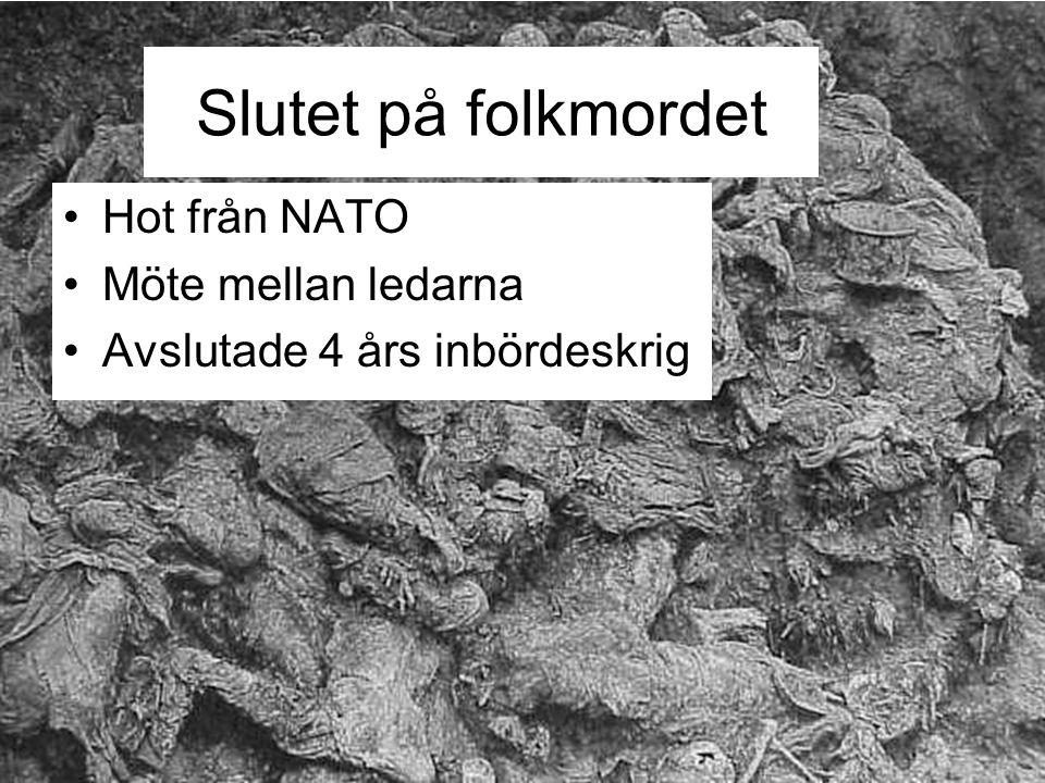 Slutet på folkmordet Hot från NATO Möte mellan ledarna