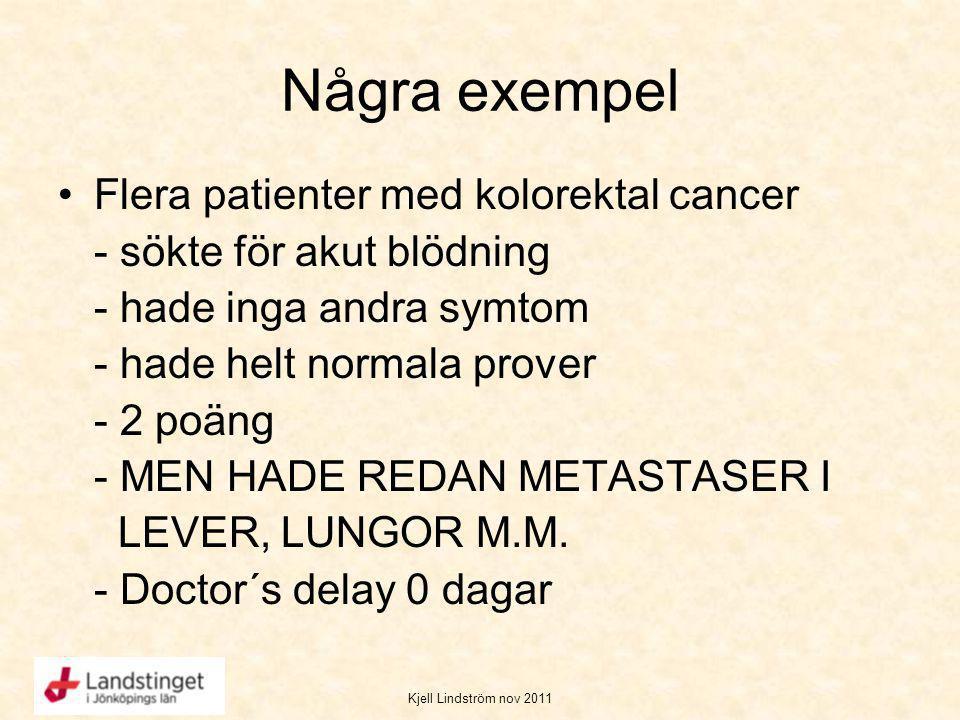 Några exempel Flera patienter med kolorektal cancer