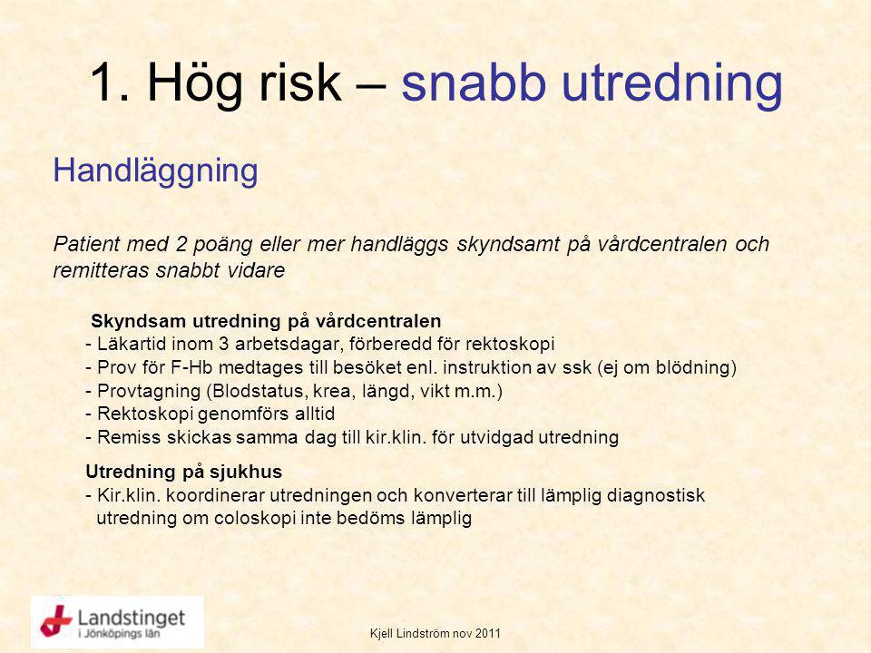 1. Hög risk – snabb utredning
