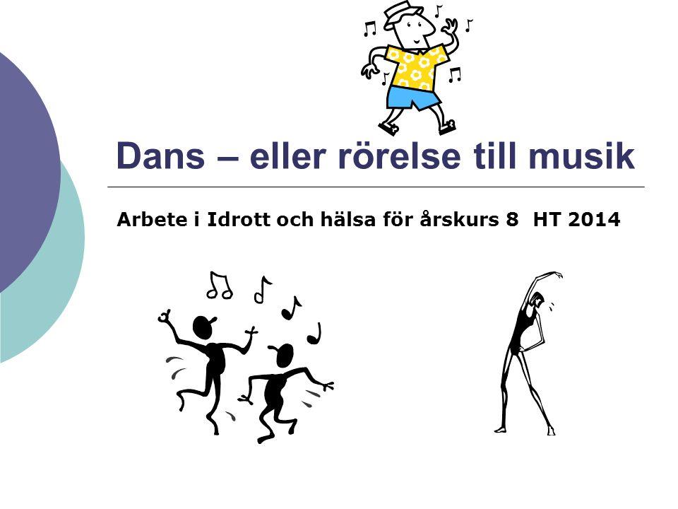 Dans – eller rörelse till musik