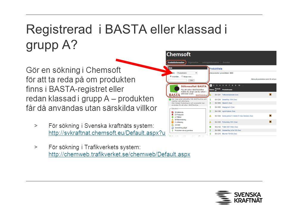 Registrerad i BASTA eller klassad i grupp A