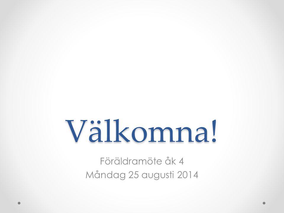 Föräldramöte åk 4 Måndag 25 augusti 2014