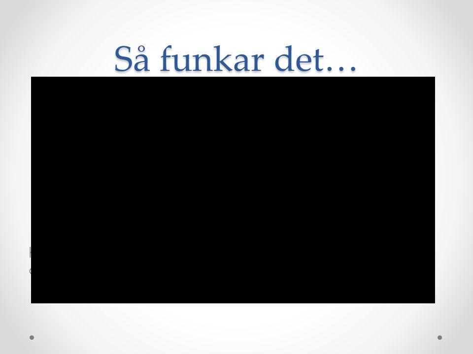 Så funkar det… http://www.pedagogvarmland.se/filmer/betyg-sa-funkar-det