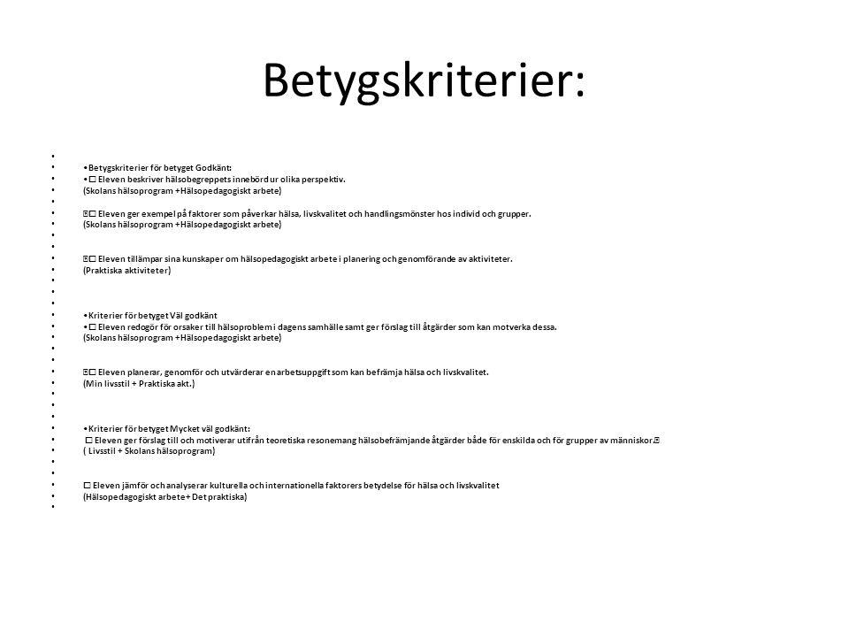 Betygskriterier: •Betygskriterier för betyget Godkänt: