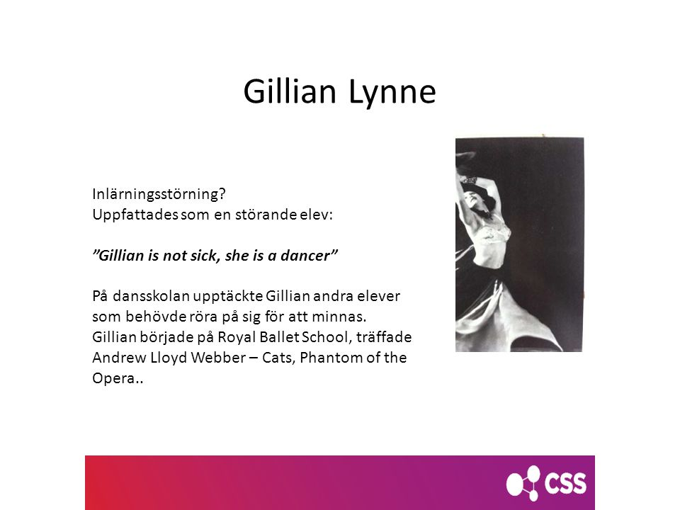Gillian Lynne Inlärningsstörning Uppfattades som en störande elev: