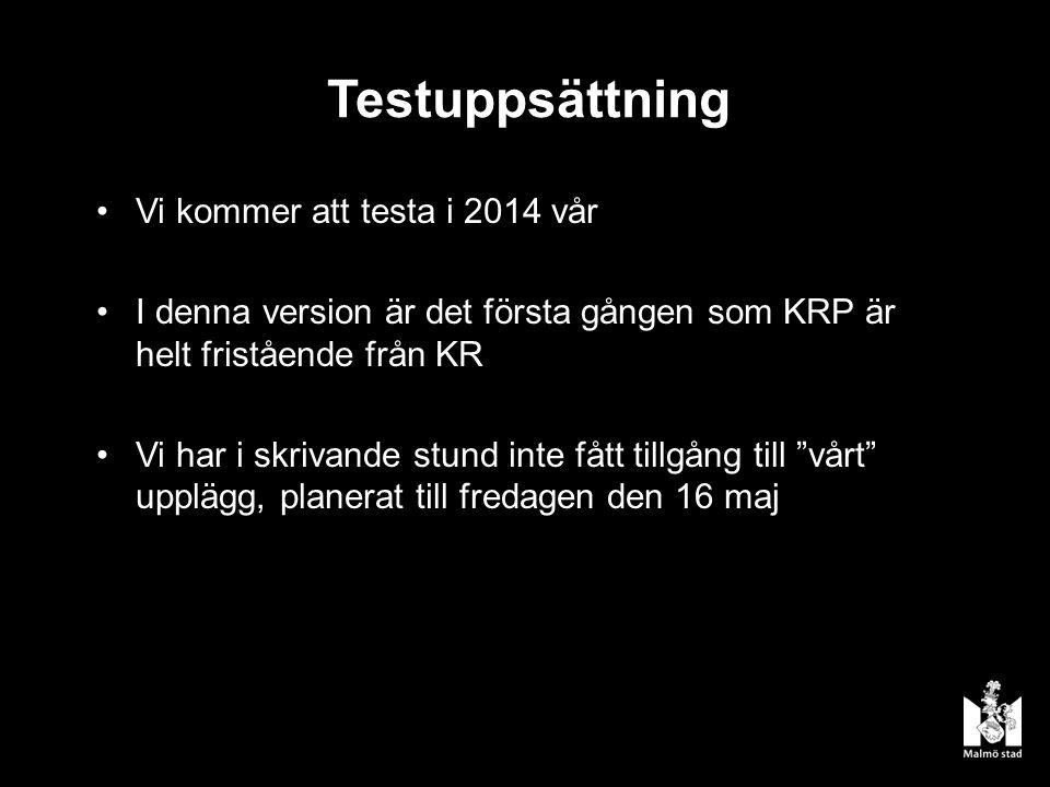 Testuppsättning Vi kommer att testa i 2014 vår