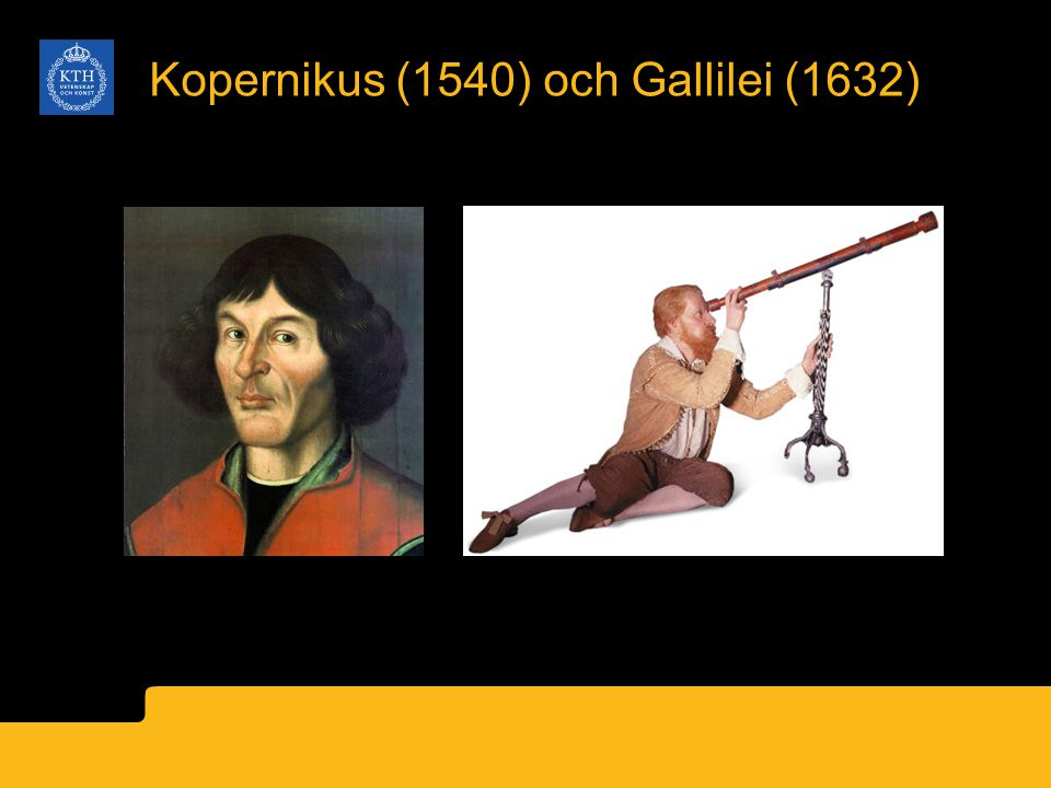 Kopernikus (1540) och Gallilei (1632)