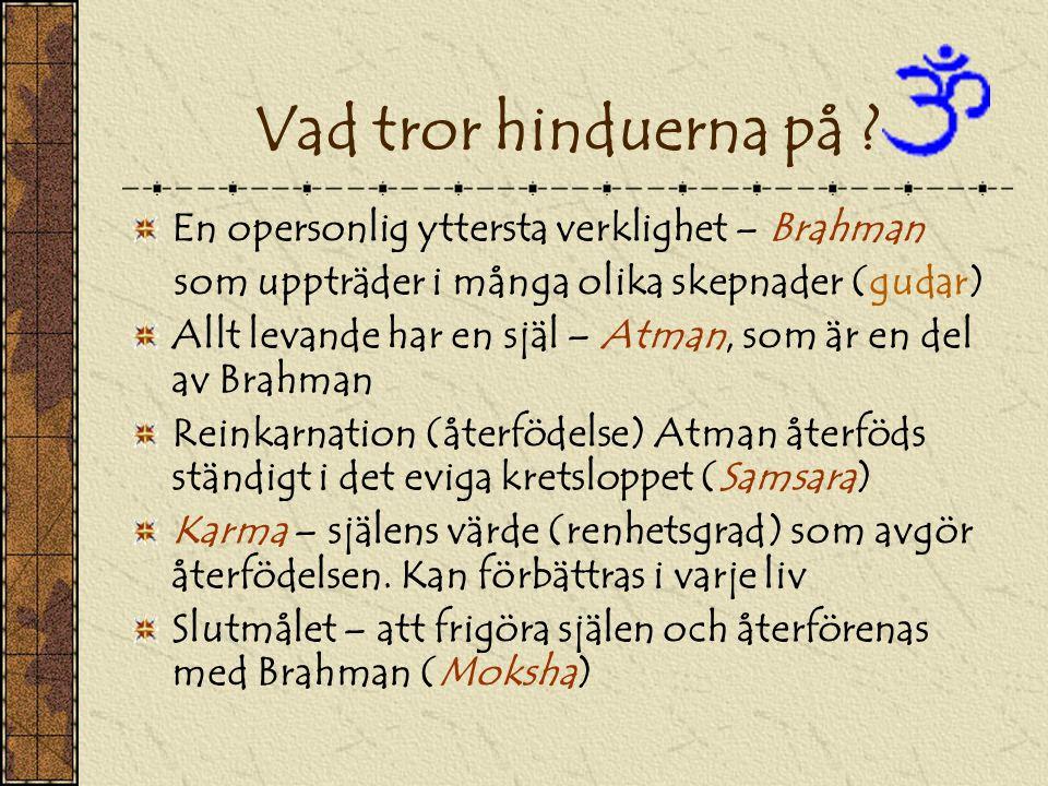 Vad tror hinduerna på En opersonlig yttersta verklighet – Brahman
