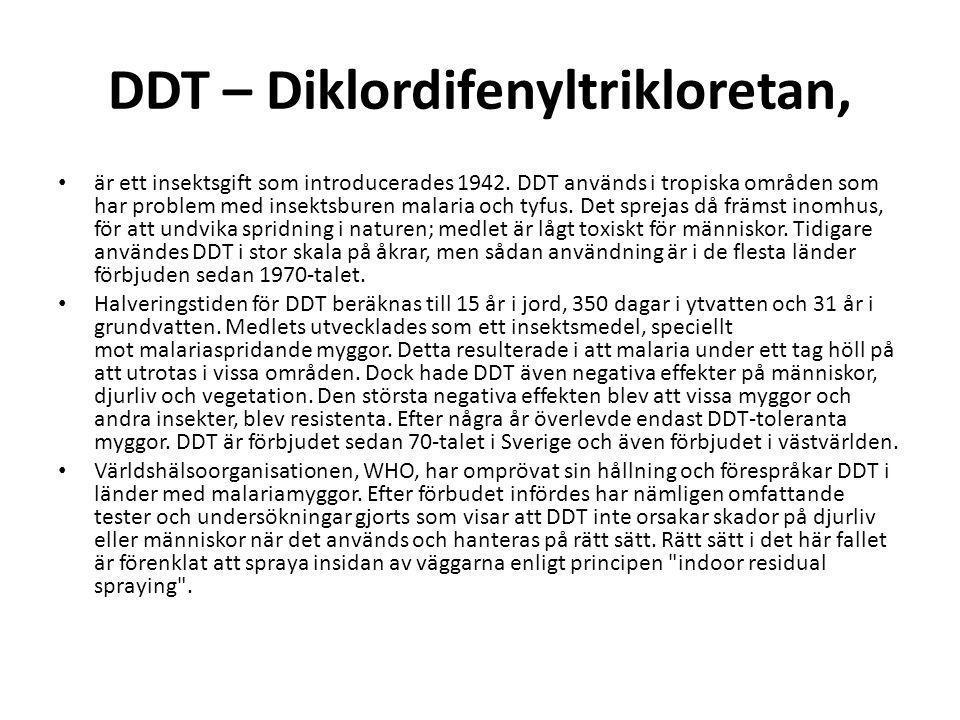 DDT – Diklordifenyltrikloretan,