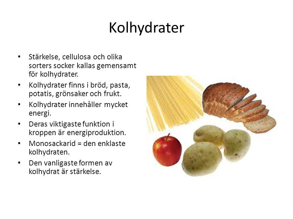 Kolhydrater Stärkelse, cellulosa och olika sorters socker kallas gemensamt för kolhydrater.