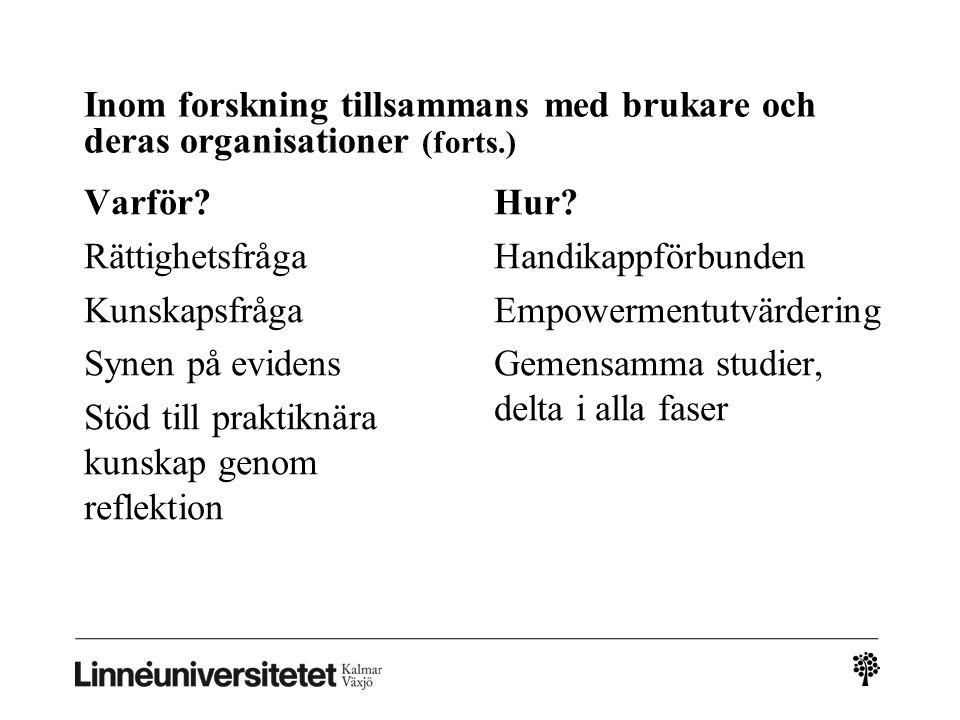 Inom forskning tillsammans med brukare och deras organisationer (forts
