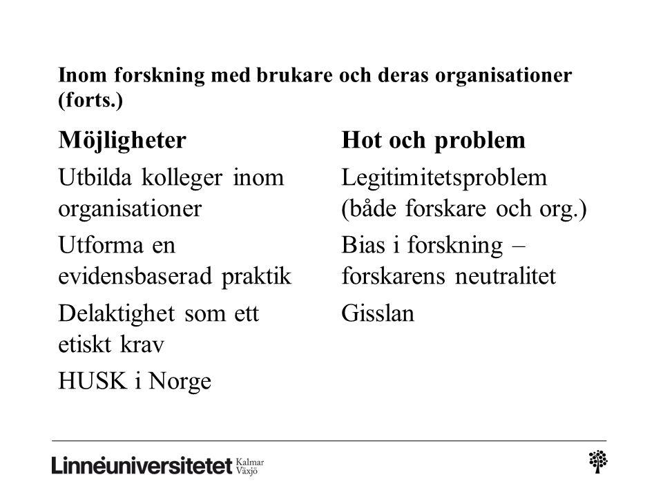 Inom forskning med brukare och deras organisationer (forts.)